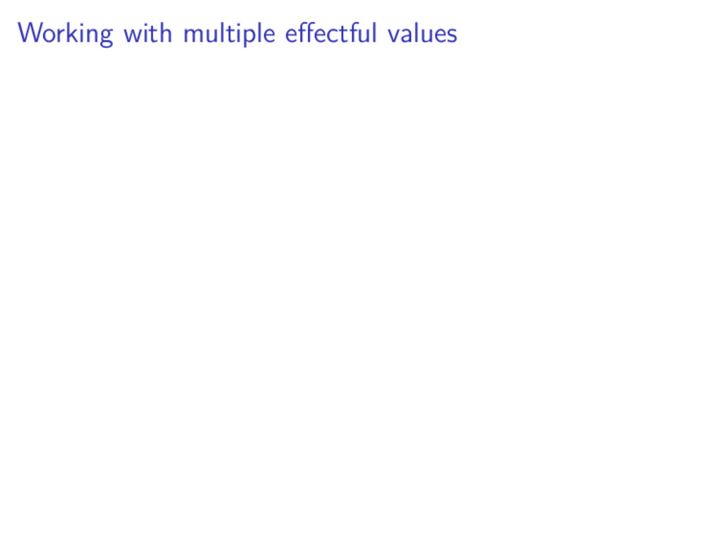 Working with multiple effectful values