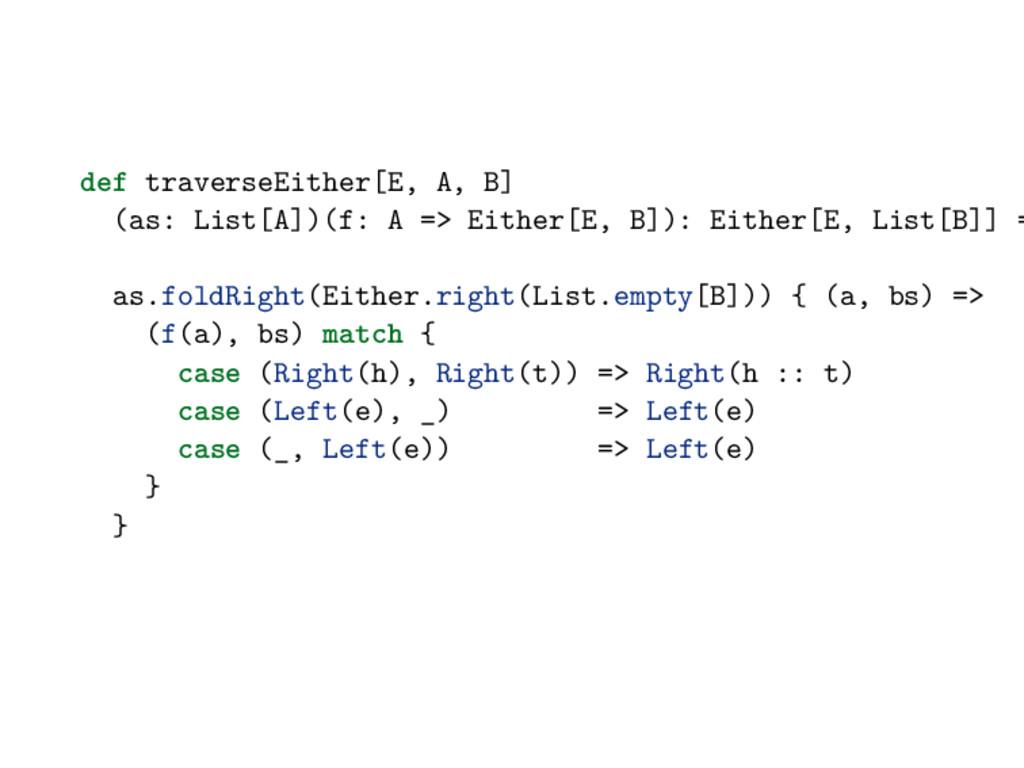 def traverseEither[E, A, B] (as: List[A])(f: A ...