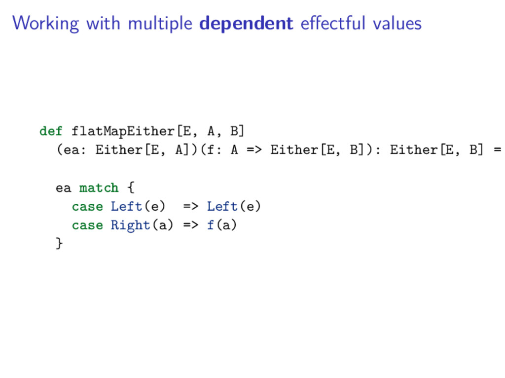 Working with multiple dependent effectful values...