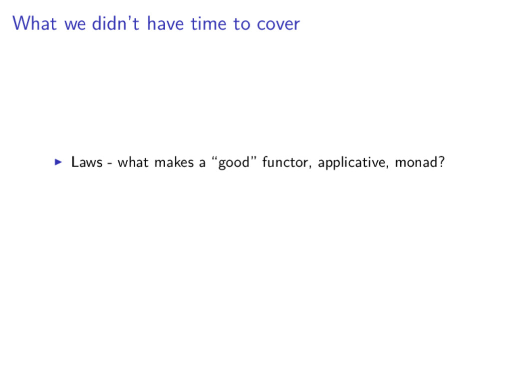 What we didn't have time to cover Laws - what m...