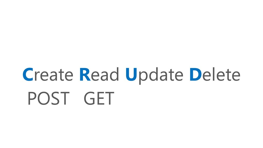 Create Read Update Delete POST GET