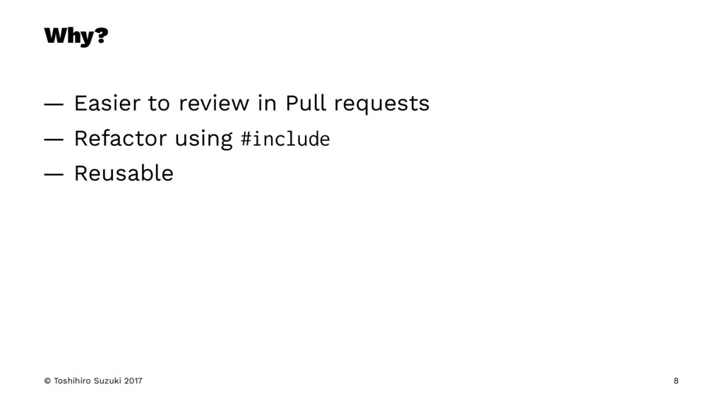 Why? — Easier to review in Pull requests — Refa...