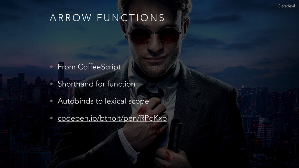 A R R O W F U N C T I O N S • From CoffeeScript...