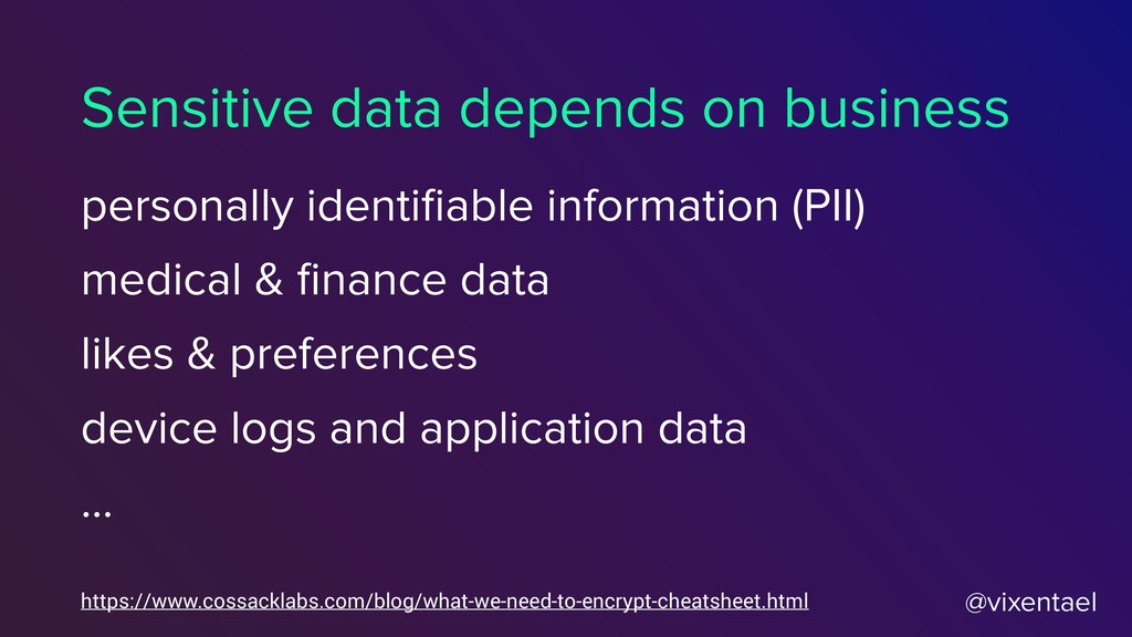 @vixentael Sensitive data depends on business p...