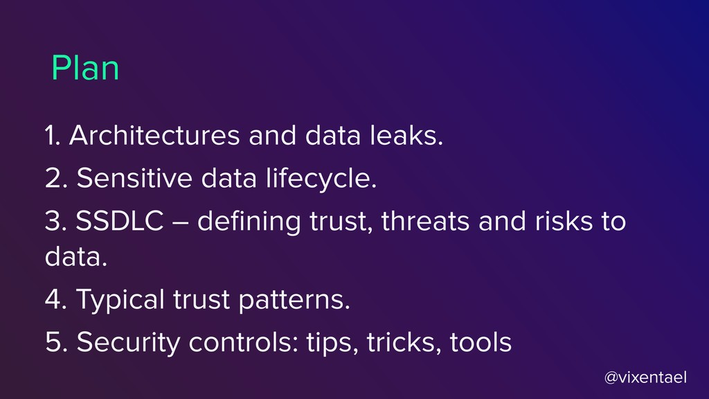 1. Architectures and data leaks. 2. Sensitive d...