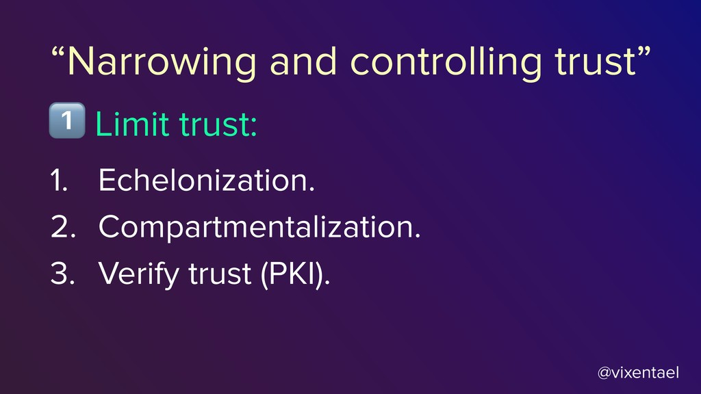 "@vixentael ""Narrowing and controlling trust"" 1...."
