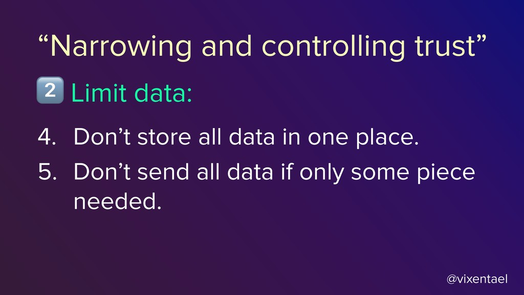 @vixentael 4. Don't store all data in one place...