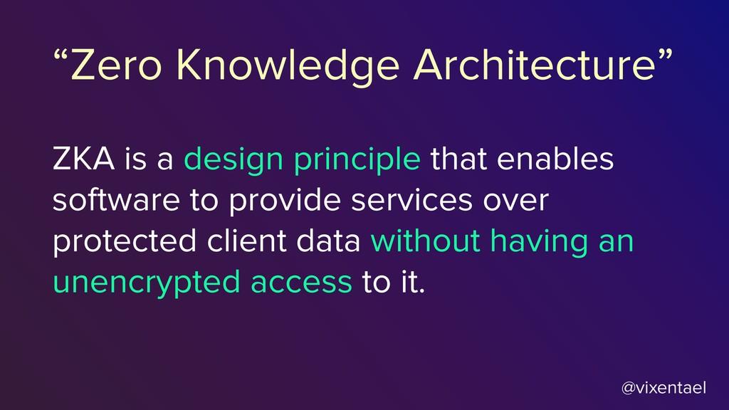 @vixentael ZKA is a design principle that enabl...