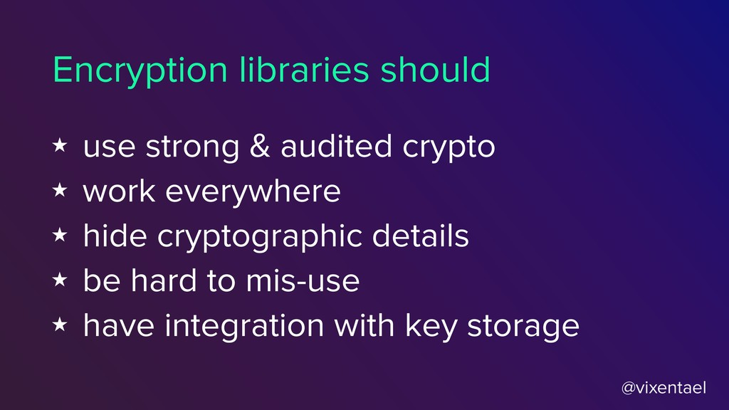 @vixentael Encryption libraries should ★ use st...