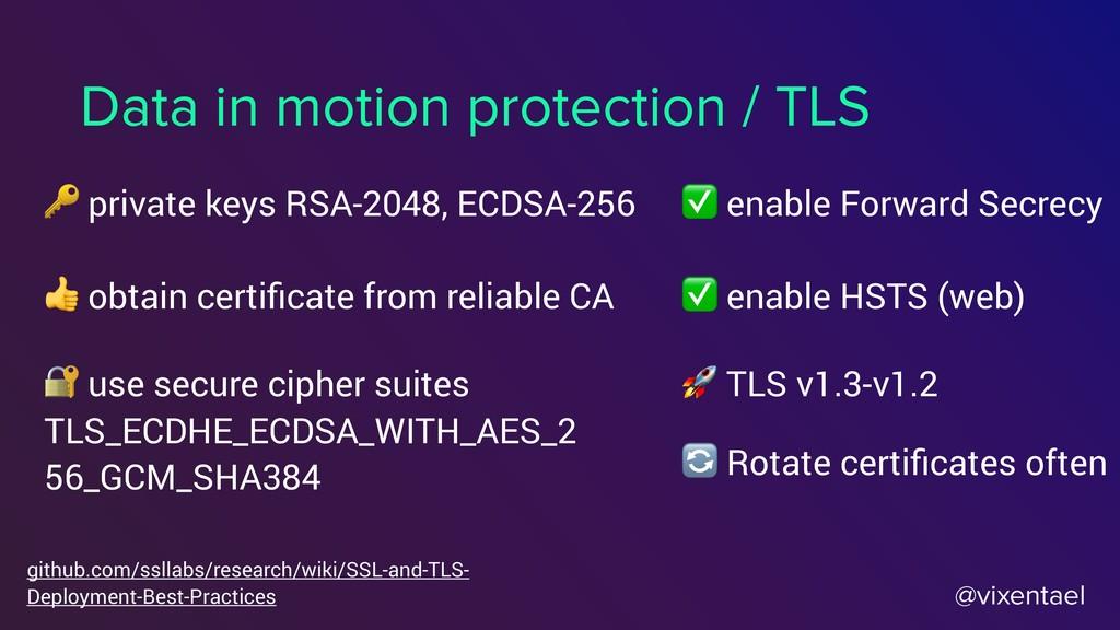 @vixentael Data in motion protection / TLS  pri...