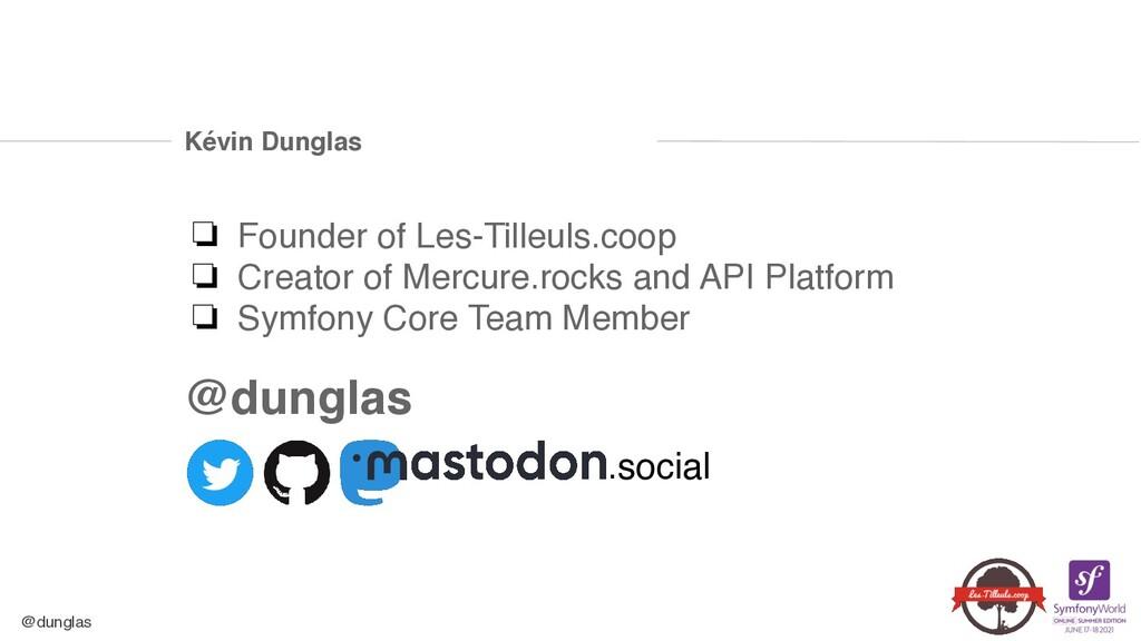 @dunglas Kévin Dunglas ❏ Founder of Les-Tilleul...
