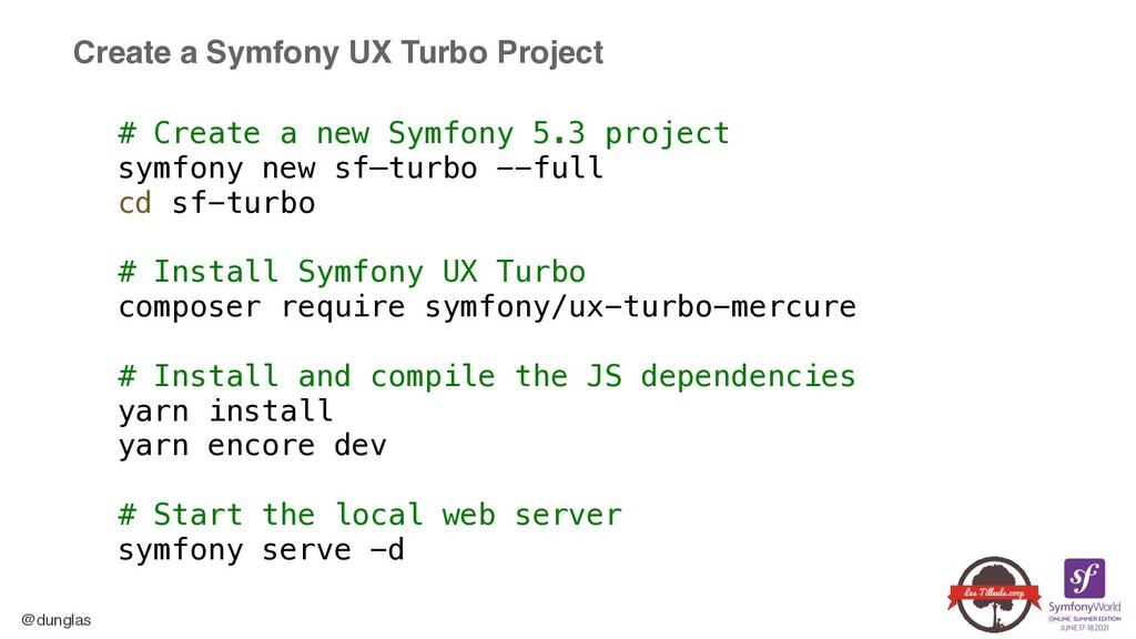 @dunglas Tooling ❏ Symfony CLI: bootstrap a pro...