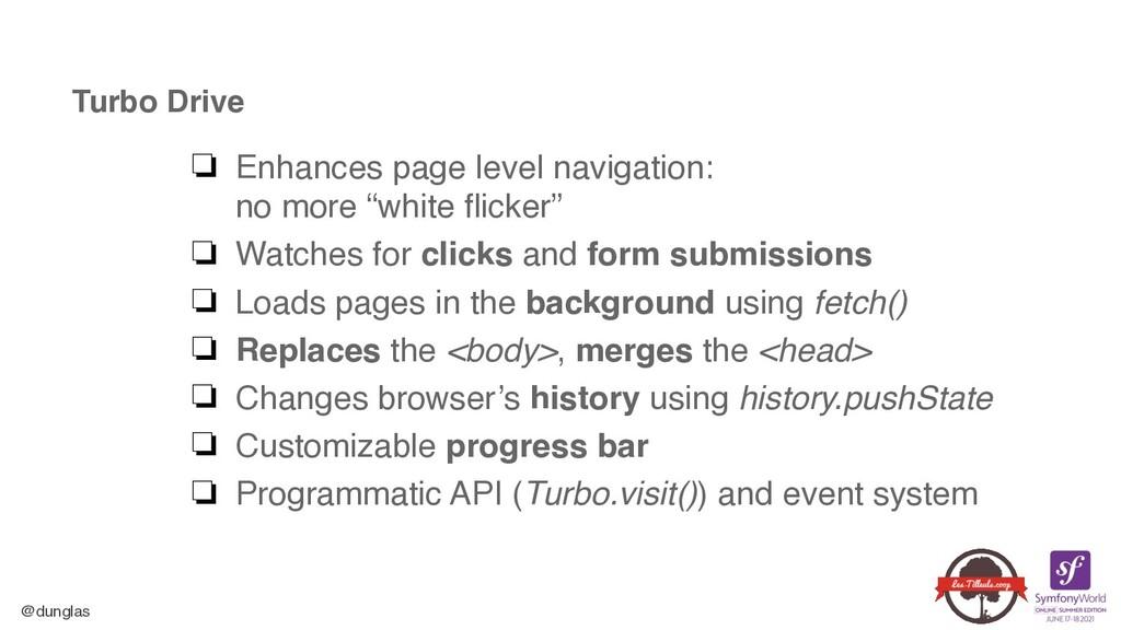 @dunglas Turbo Drive ❏ Enhances page level navi...