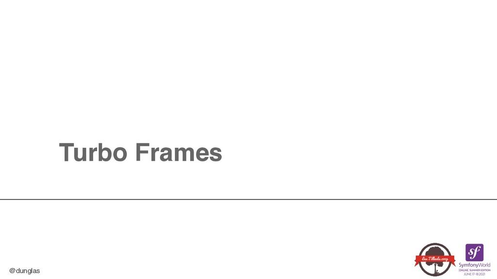 @dunglas Turbo Frames
