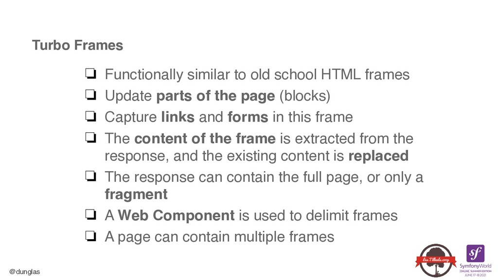@dunglas Turbo Frames ❏ Functionally similar to...