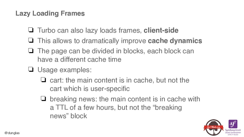 @dunglas Lazy Loading Frames ❏ Turbo can also l...