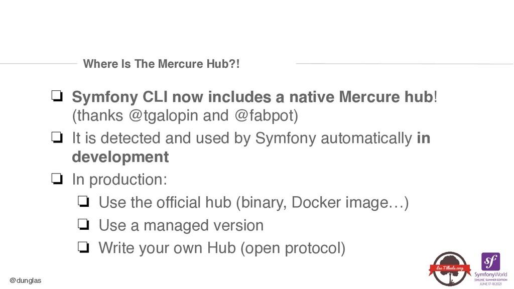 @dunglas Where Is The Mercure Hub?! ❏ Symfony C...