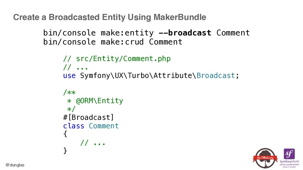 @dunglas Create a Broadcasted Entity Using Make...