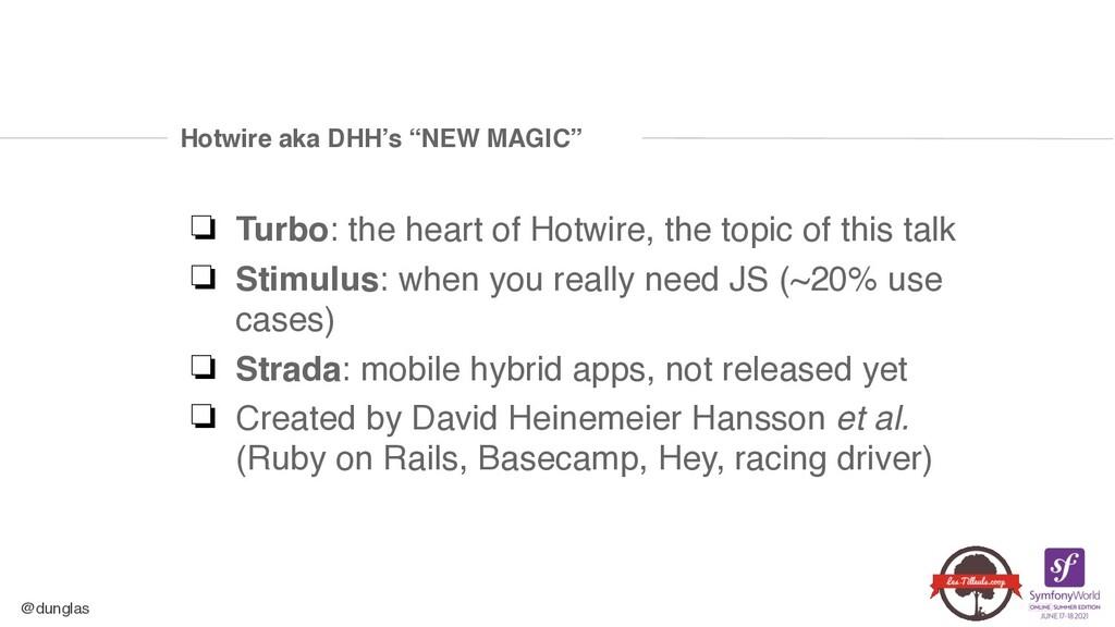 "@dunglas Hotwire aka DHH's ""NEW MAGIC"" ❏ Turbo:..."
