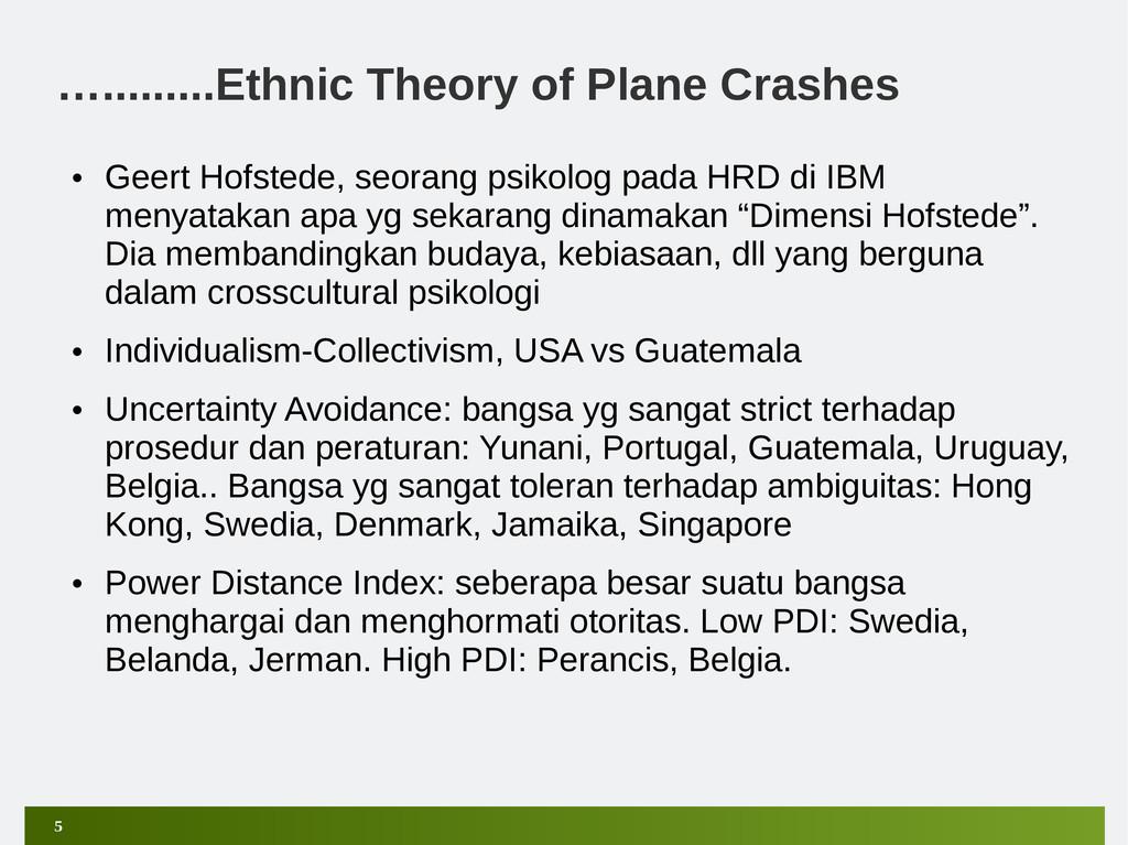 5 ….........Ethnic Theory of Plane Crashes • Ge...