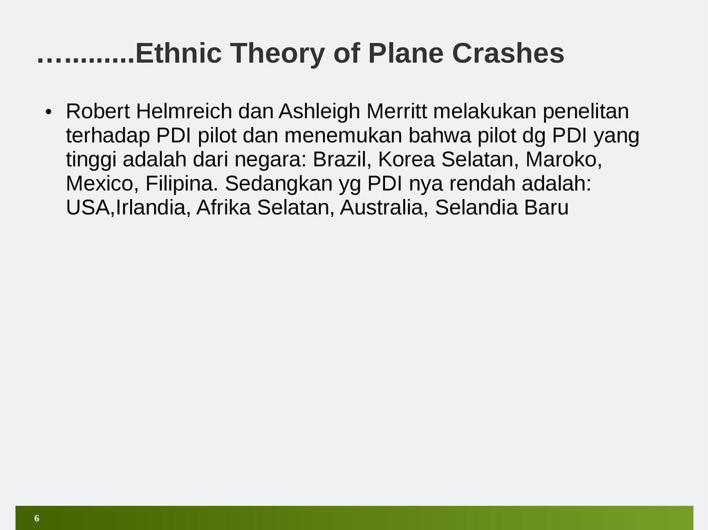 6 ….........Ethnic Theory of Plane Crashes • Ro...