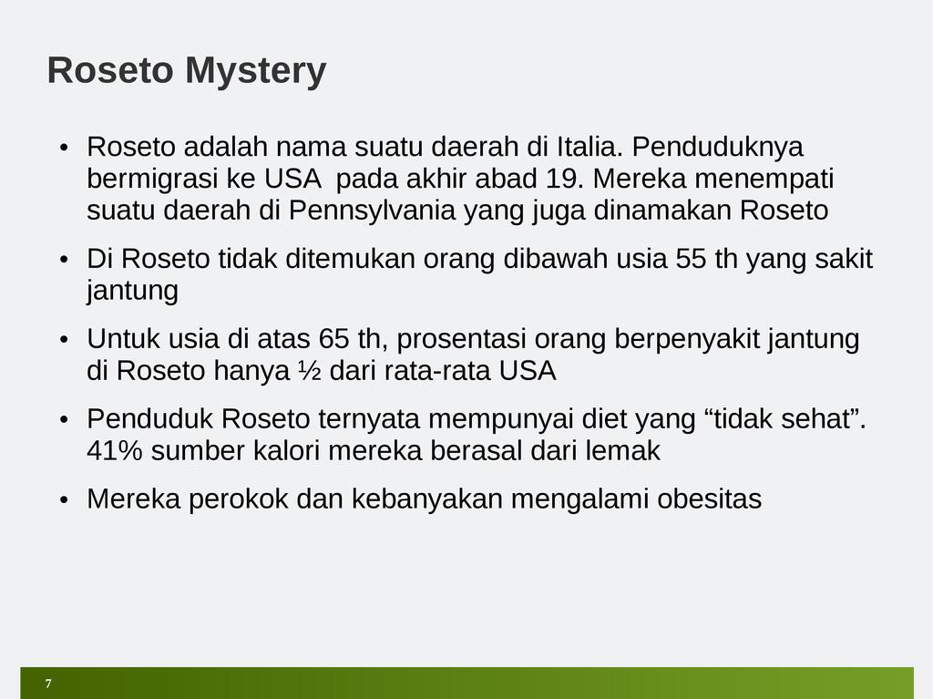 7 Roseto Mystery • Roseto adalah nama suatu dae...