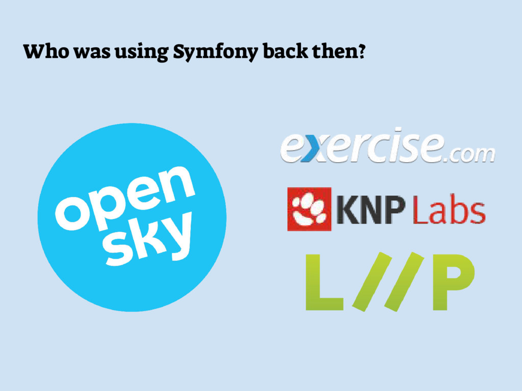 Who was using Symfony back then?