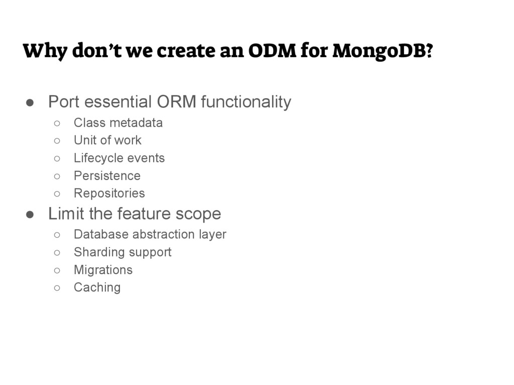 Why don't we create an ODM for MongoDB? ● Port ...