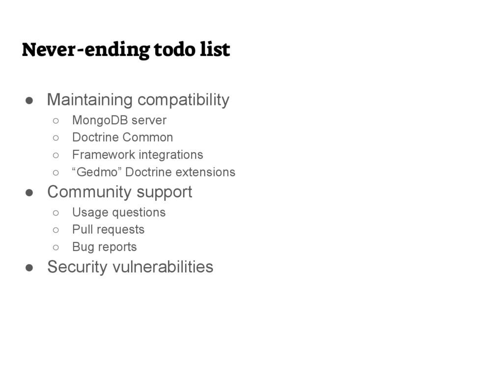 ● Maintaining compatibility ○ MongoDB server ○ ...