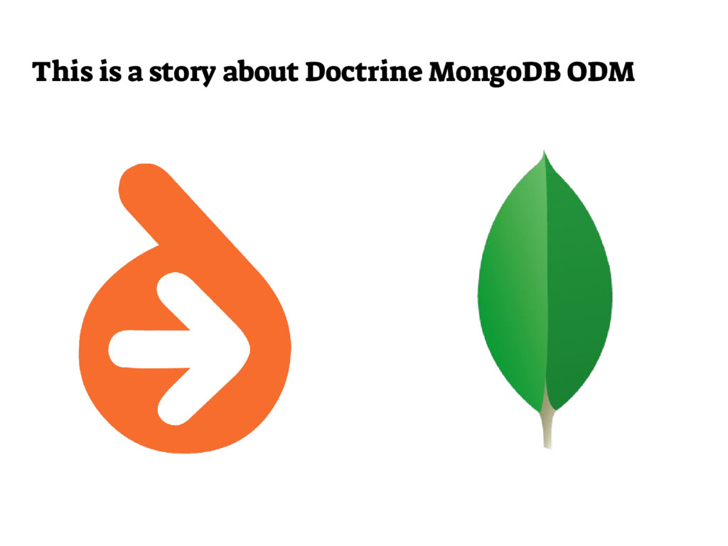 This is a story about Doctrine MongoDB ODM
