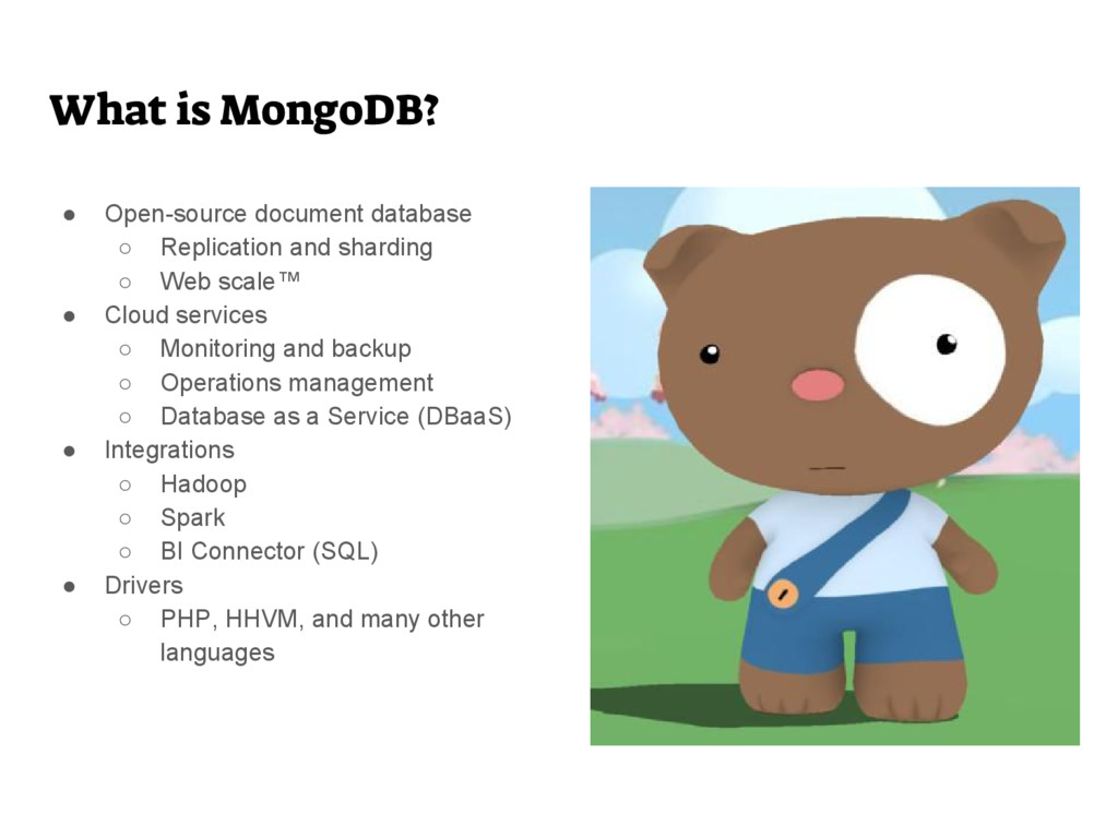 What is MongoDB? ● Open-source document databas...