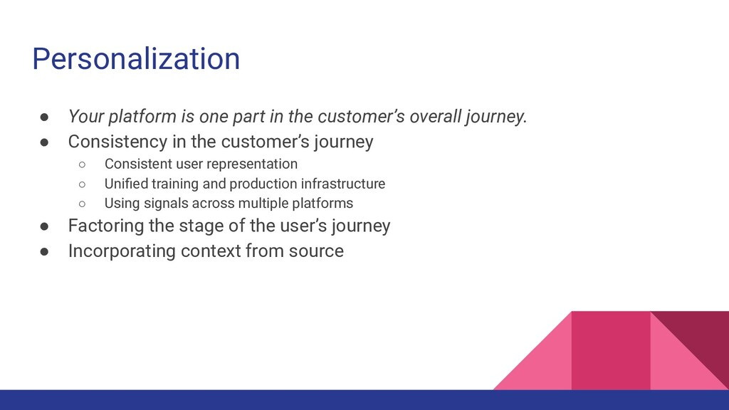 Personalization ● Your platform is one part in ...
