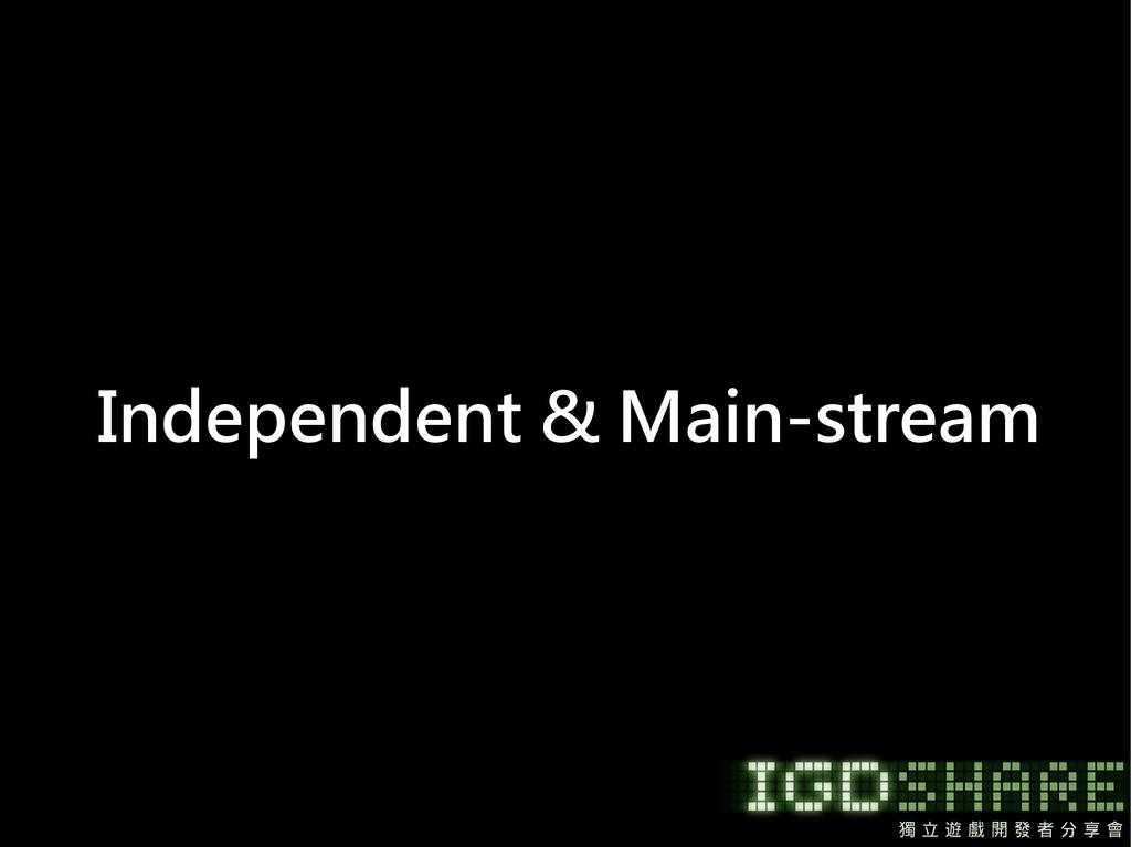 Independent & Main-stream