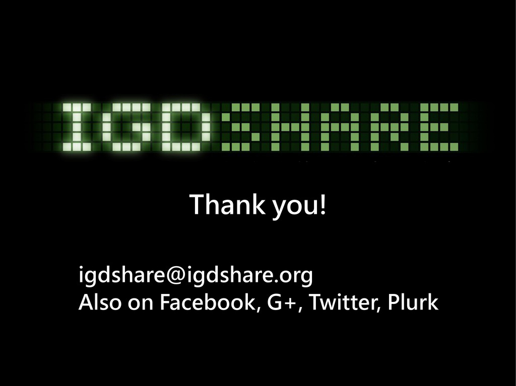 Thank you! igdshare@igdshare.org Also on Facebo...