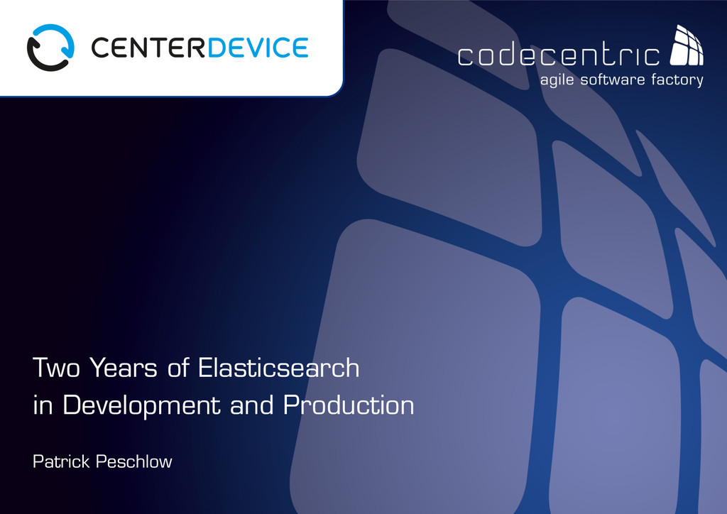 codecentric AG Patrick Peschlow Two Years of El...
