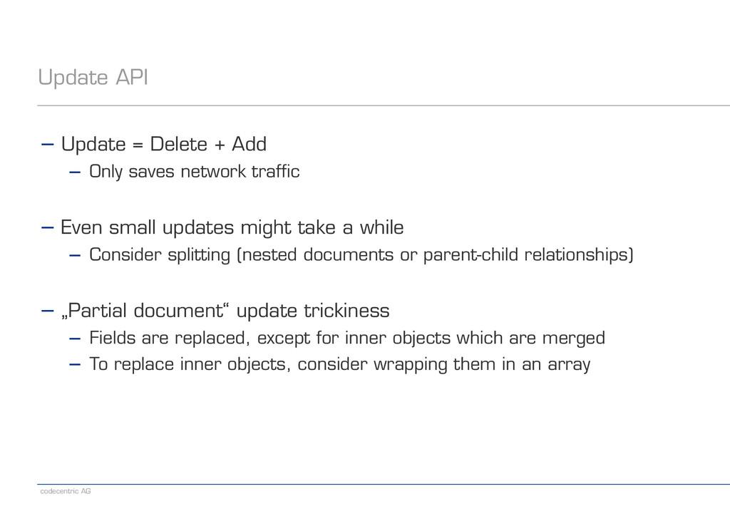 codecentric AG Update API − Update = Delete + A...