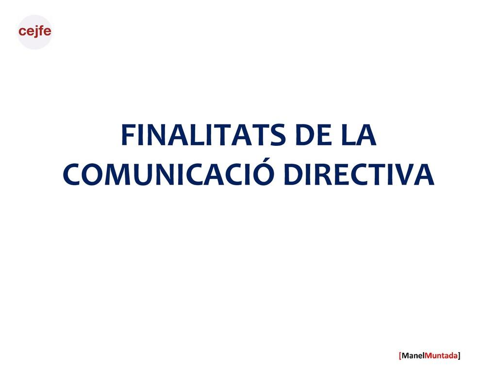 FINALITATS DE LA COMUNICACIÓ DIRECTIVA