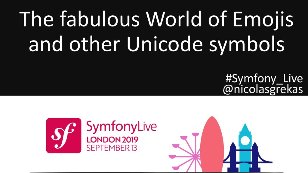 The fabulous World of Emojis and other Unicode ...