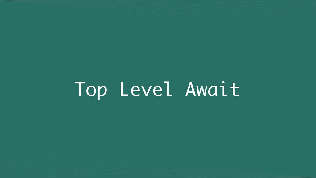 Top Level Await