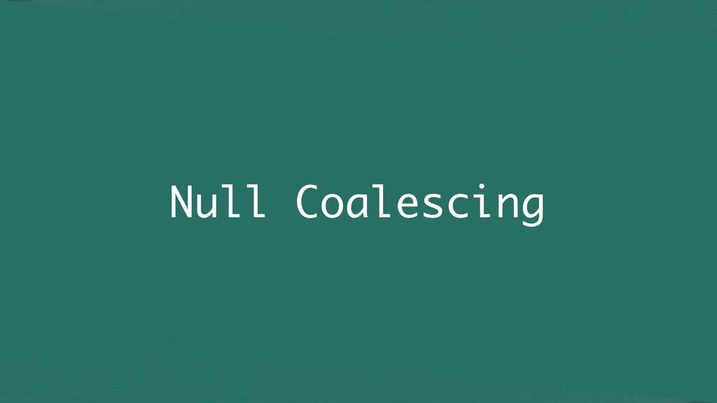 Null Coalescing