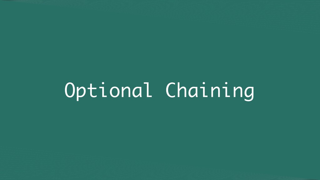 Optional Chaining