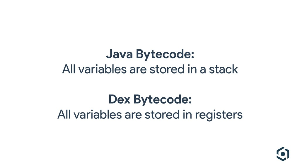 Java Bytecode: All variables are stored in a st...