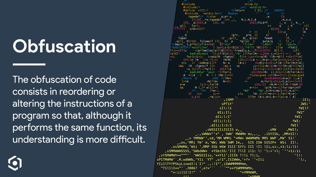 Obfuscation The obfuscation of code consists in...