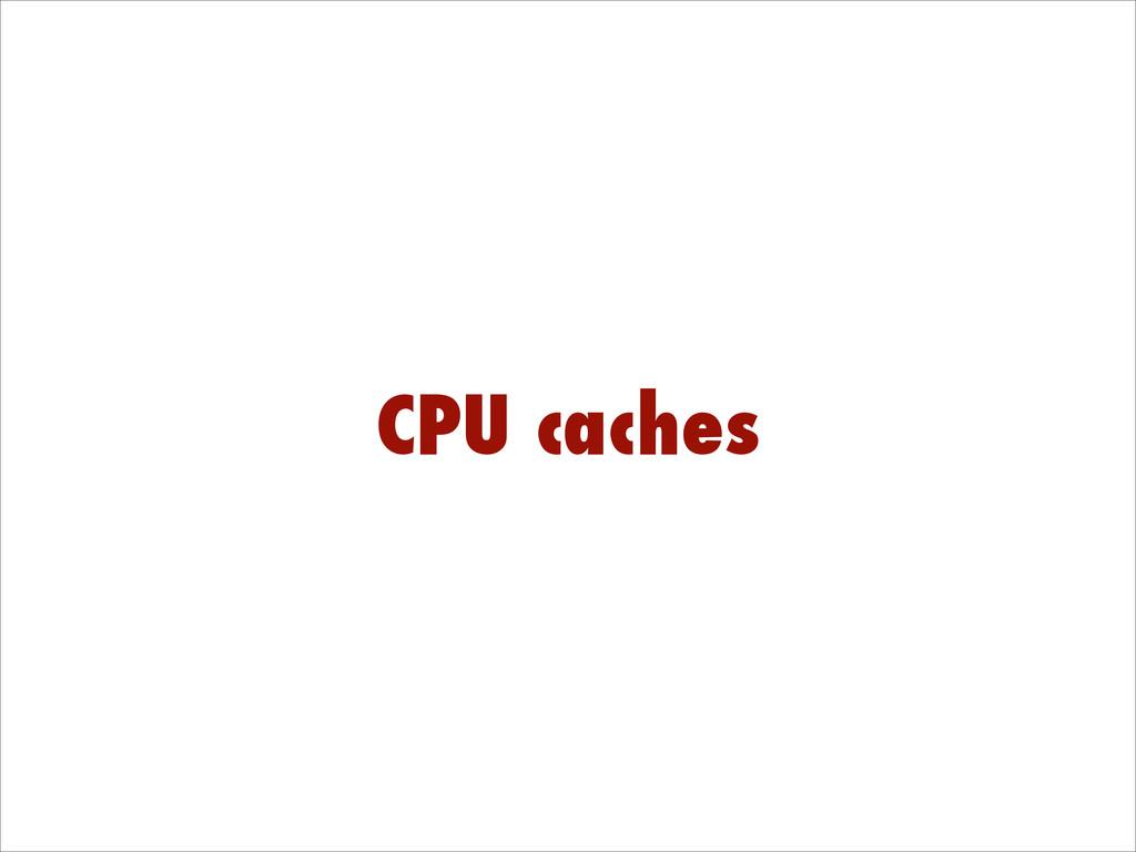 CPU caches