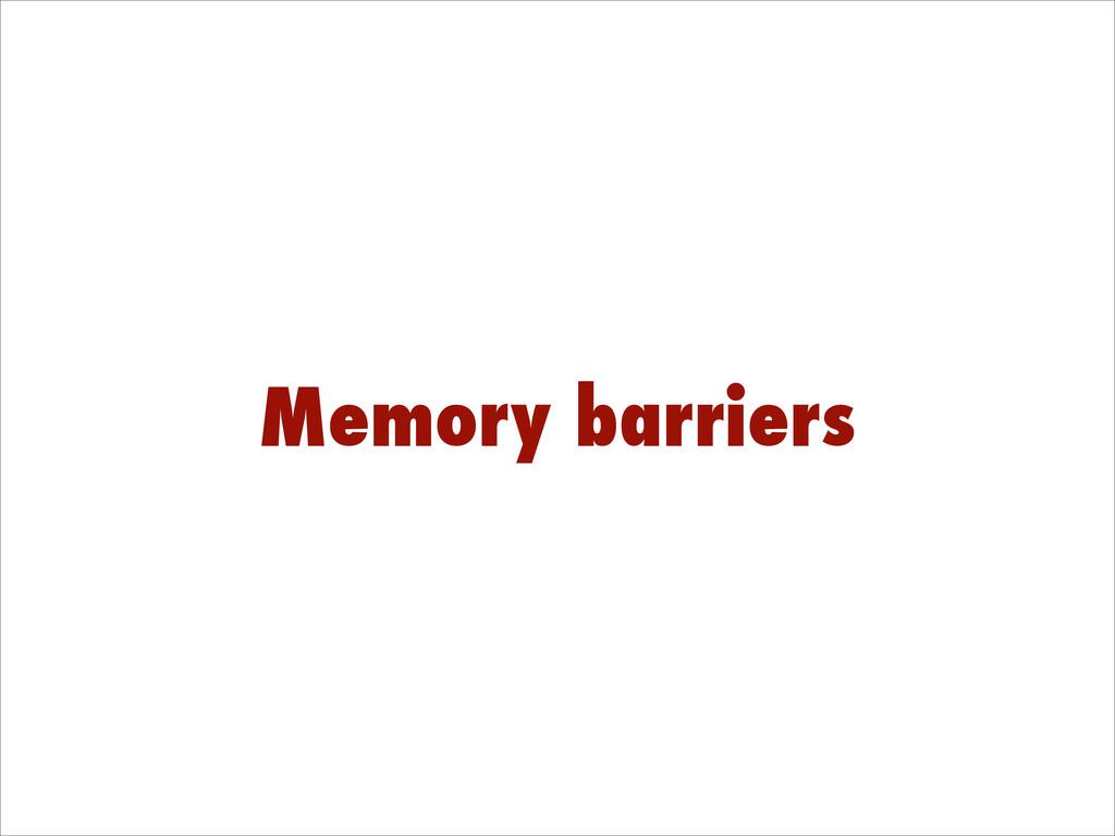 Memory barriers