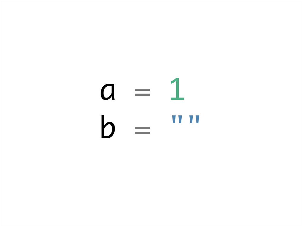 """a = 1 b = """""""""""