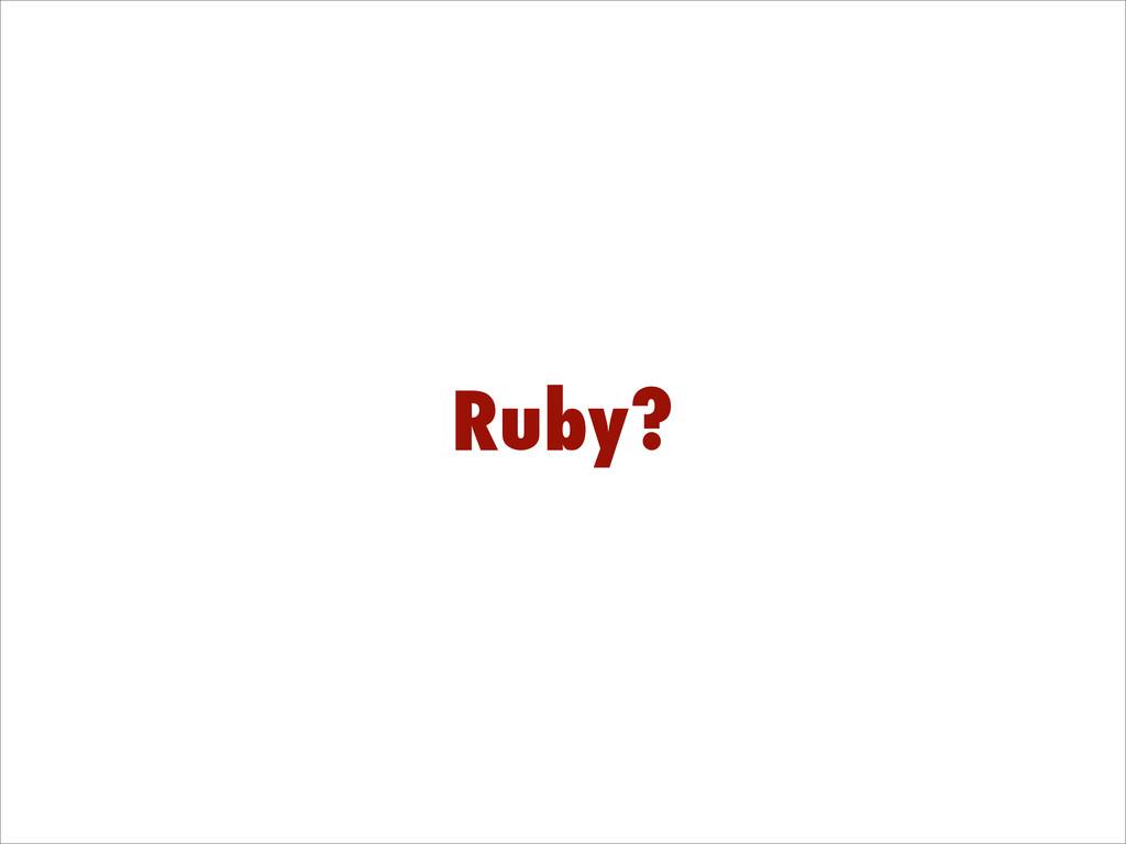 Ruby?