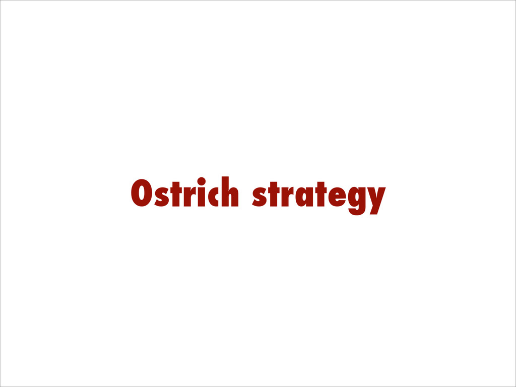 Ostrich strategy