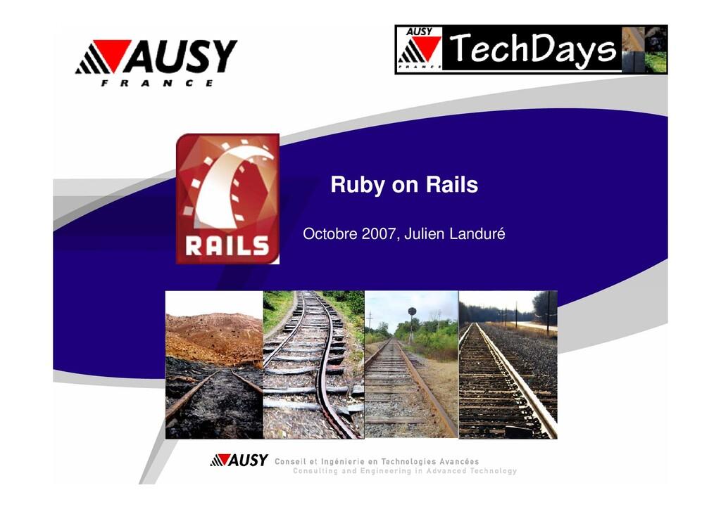 Ruby on Rails Octobre 2007, Julien Landuré