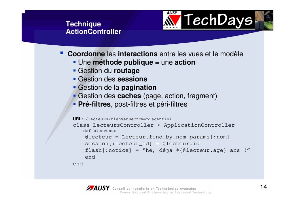 14 Technique ActionController ƒ Coordonne les i...